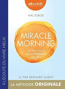 Miracle Morning - Offrez Vous un Supplement de Vie !