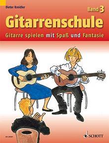 Gitarrenschule: Gitarre spielen mit Spaß und Fantasie - Neufassung. Band 3. Gitarre. (Kreidler Gitarrenschule)