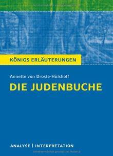 Die Judenbuche von Annette von Droste-Hülshoff. Textanalyse und Interpretation mit ausführlicher Inhaltsangabe und Abituraufgaben mit Lösungen