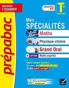 Prépabac Mes spécialités Maths, Physique-chimie, Grand oral & Maths expertes Tle générale: nouveau programme, nouveau bac (2020-2021) (Prépabac (58))
