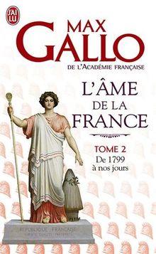 L'âme de la France : Tome 2, Une histoire de la Nation des origines à 1799
