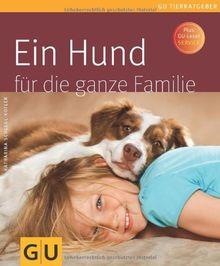Ein Hund für die ganze Familie (GU Tierratgeber)