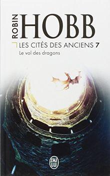 Les Cités des Anciens, Tome 7 : Le vol des dragons