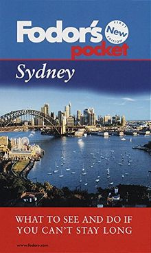 Fodor's Pocket Sydney, 1st Edition: What to See and Do If You Can't Stay Long
