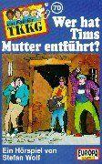 TKKG 70: Wer hat Tims Mutter entführt