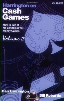 Harrington on Cash Games: Volume II: How to Win at No-Limit Hold 'em Money Games: 2