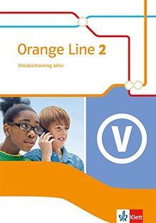 Orange Line / Vokabeltraining aktiv 6. Schuljahr: Ausgabe 2014