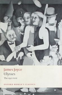 Ulysses: The 1922 text (Oxford World's Classics)
