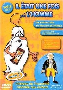 Il était une fois... L'Homme - Vol.5 : L'Âge d'or des provinces unies / Le Siècle de Louis XIV / Pierre le Grand et son époque / Le Siècle des lumières / L'Amérique