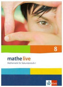 Mathe Live - Neubearbeitung: Mathe live 8 - Neubearbeitung. Mathematik für Sekundarstufe 1. Schülerbuch: 8. Schuljahr