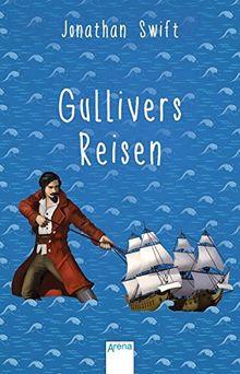 Gullivers Reisen: Arena Kinderbuch-Klassiker. Mit einem Vorwort von Alexa Henning von Lange: