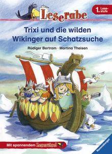 Trixi Und Die Wilden Wikinger Auf Schatzsuche 1 Lesestufe Von Rudiger Bertram