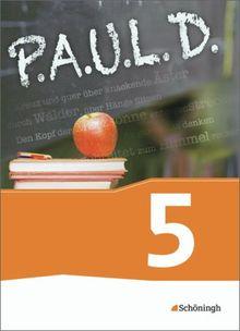 P.A.U.L. D. - Persönliches Arbeits- und Lesebuch Deutsch - Für Gymnasien und Gesamtschulen - Neubearbeitung: Schülerbuch 5