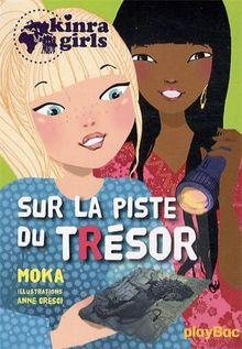 Kinra Girls, Tome 9 : Sur la piste du trésor