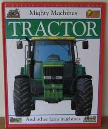 Mighty Machine: 1 Tractor (Mighty Machines)