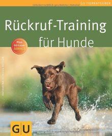 Rückruf-Training für Hunde (GU Tierratgeber)