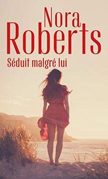 Séduit malgré lui (Nora Roberts)