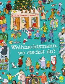 Weihnachtsmann, wo steckst du?: Ein Suchbilderbuch