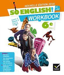 Anglais 6e A1-A2 So english ! : Workbook