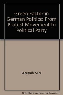 The Green Factor In German Politics: From Protest Movement To Political Party