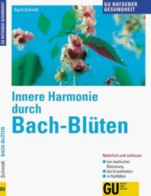 Innere Harmonie durch Bach- Blüten