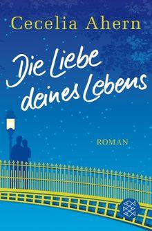 Die Liebe deines Lebens: Roman
