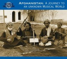 Afghanistan: Journey to An Unknown Musical World (World Network 28)