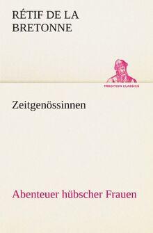Zeitgenössinnen: Abenteuer hübscher Frauen (TREDITION CLASSICS)