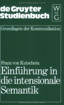Einführung in die intensionale Semantik (Grundlagen der Kommunikation und Kognition / Foundations of Communication and Cognition)
