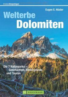 Wanderführer Dolomiten: Die 7 Naturparks - Geschichten, Hintergründe und Touren in einem Tourenführer für das Unesco Welterbe Dolomiten; mit genauen Tourenbeschreibungen von Eugen E. Hüsler