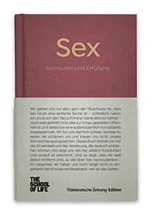 Sex - Sehnsucht und Erfüllung.: The School of Life