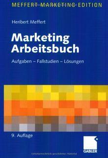 Marketing Arbeitsbuch: Aufgaben - Fallstudien - Lösungen