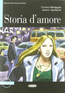 Storia D'Amore [With CD (Audio)] (Imparare Leggendo)