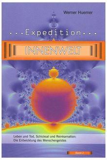 Expedition Innenwelt, Band 2: Leben und Tod, Schicksal und Reinkarnation: Die Entwicklung des Menschengeistes