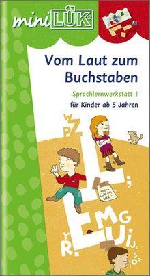 miniLÜK: Vom Laut zum Buchstaben: Sprachlernwerkstatt 1 - Vorübungen zum Lesenlernen für Kinder von 5 bis 7 Jahren