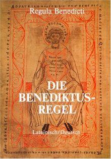 Die Benediktus-Regel. Lateinisch-deutsche Ausgabe