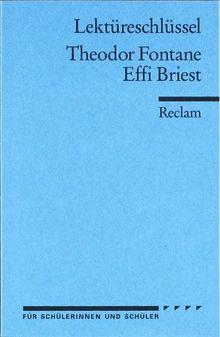 Theodor Fontane: Effi Briest. Lektüreschlüssel