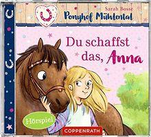 Du schaffst das, Anna (CD) (Ponyhof Mühlental RL)