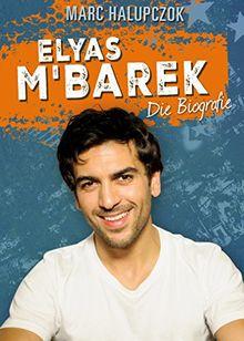 Elyas M'Barek: Das ultimative Fanbuch