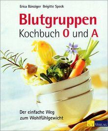 Blutgruppen-Kochbuch 0 und A