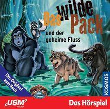 Das wilde Pack Folge 3: Das Wilde Pack und der geheime Fluss (Audio-CD)