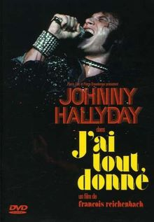 Johnny Hallyday : J'ai tout donné