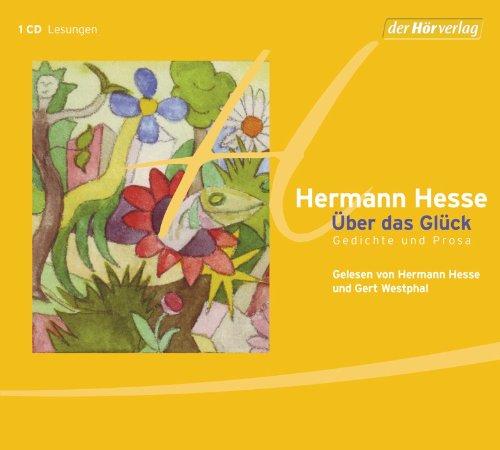 Über das Glück: Gedichte und Prosa von Hermann Hesse