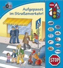 Hör mal hin! - Aufgepasst im Straßenverkehr!: Soundbuch: Klangleistenbuch mit 10 Geräuschen