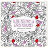 Blütentraum & Farbenzauber: Wunderbares zum Ausmalen (Malbuch für Erwachsene)