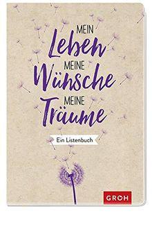Mein Leben, meine Wünsche, meine Träume: Ein Listenbuch (GROH Eintragbücher)