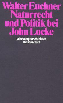 Naturrecht und Politik bei John Locke.