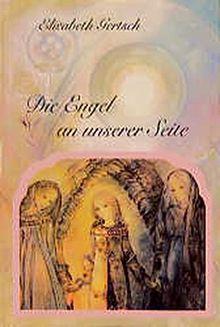 Die Engel an unserer Seite. Eine Geschichte zur Geburt, zum Erdenweg und zum Abschied
