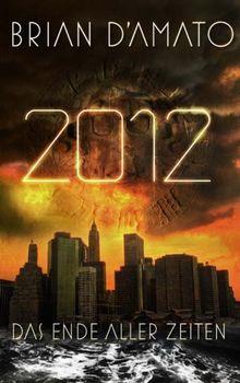 2012: Das Ende aller Zeiten