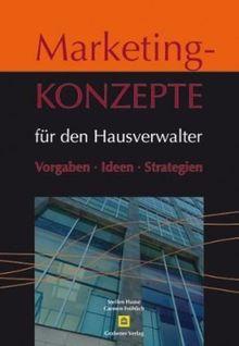 Marketingkonzepte für den Hausverwalter: Vorgaben · Ideen · Strategien